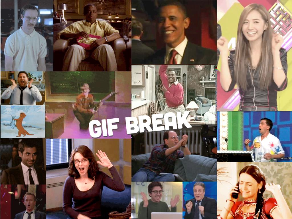 GIF BREAK