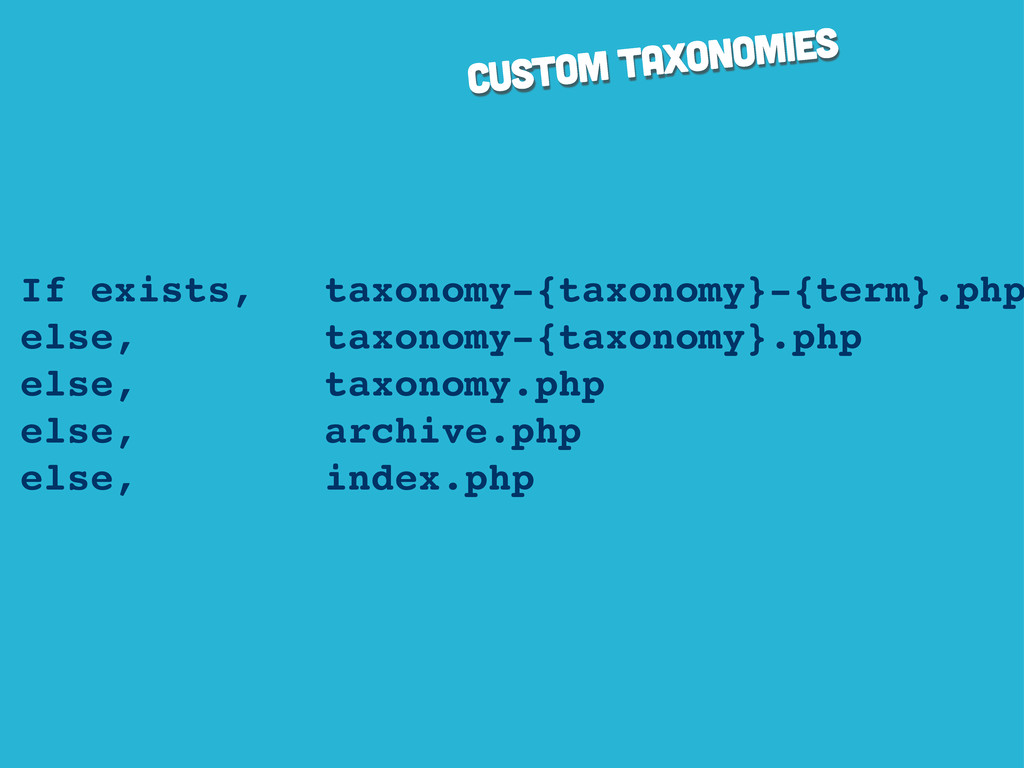 custom taxonomies If exists, taxonomy-{taxonomy...