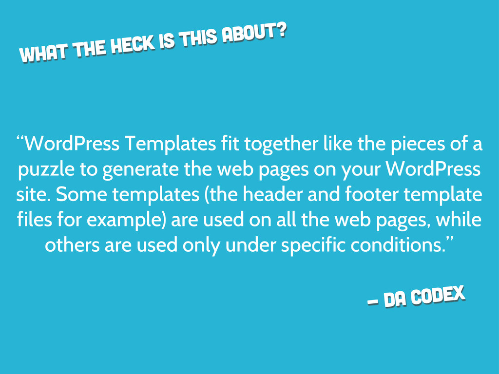 """""""WordPress Templates fit together like the piec..."""