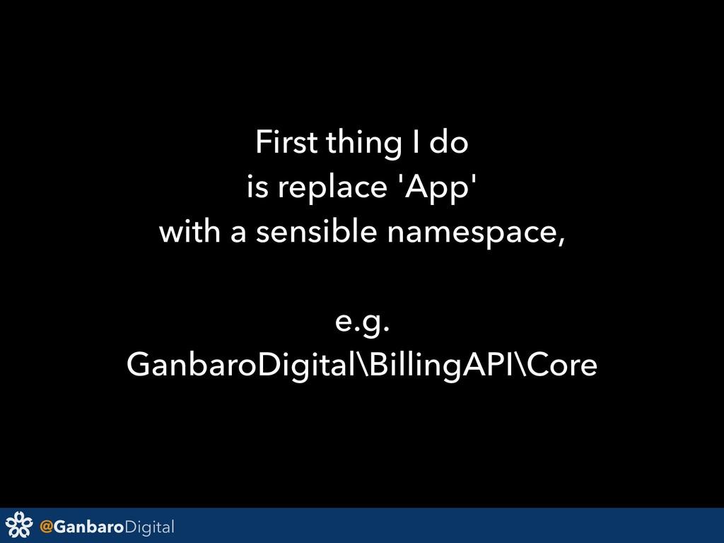 @GanbaroDigital First thing I do is replace 'Ap...