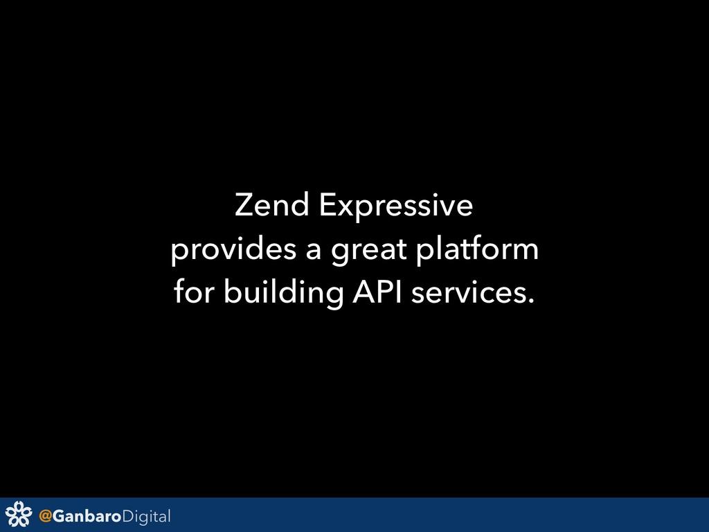 @GanbaroDigital Zend Expressive provides a grea...