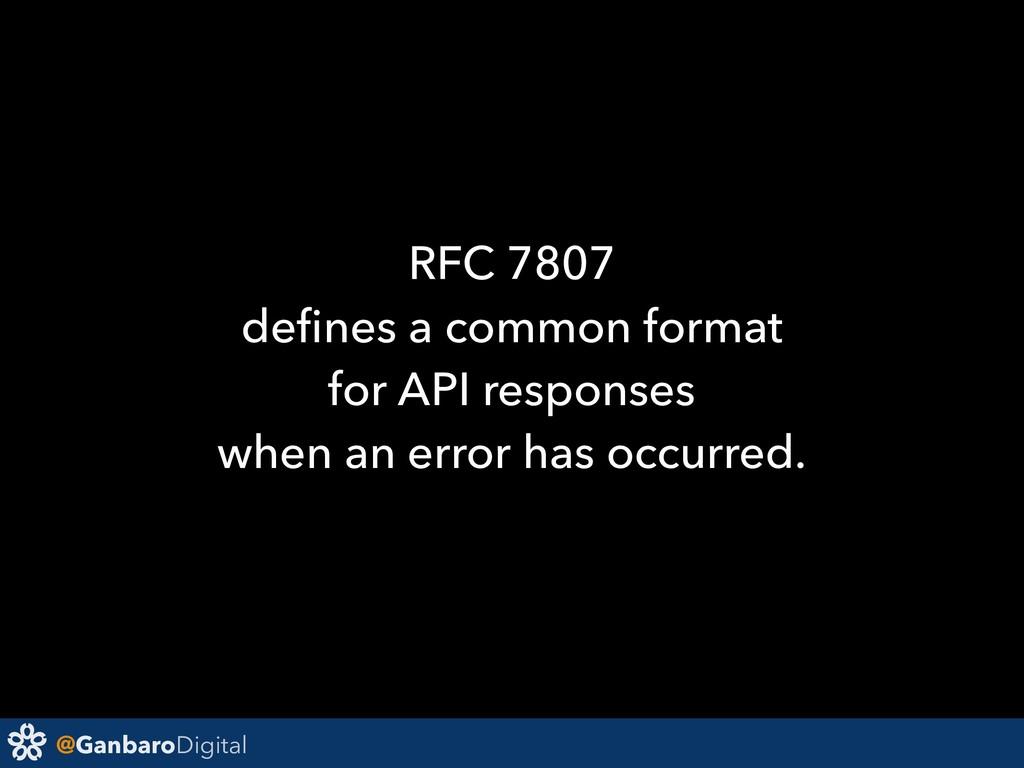 @GanbaroDigital RFC 7807 defines a common format...