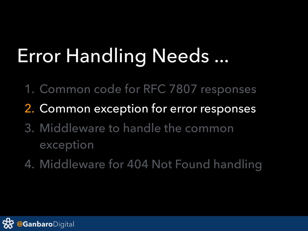 @GanbaroDigital Error Handling Needs ... 1. Com...