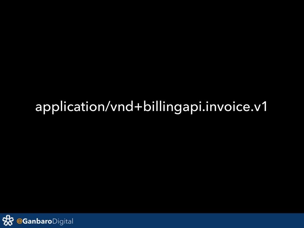 @GanbaroDigital application/vnd+billingapi.invo...