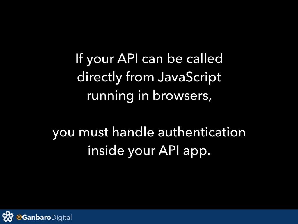 @GanbaroDigital If your API can be called direc...