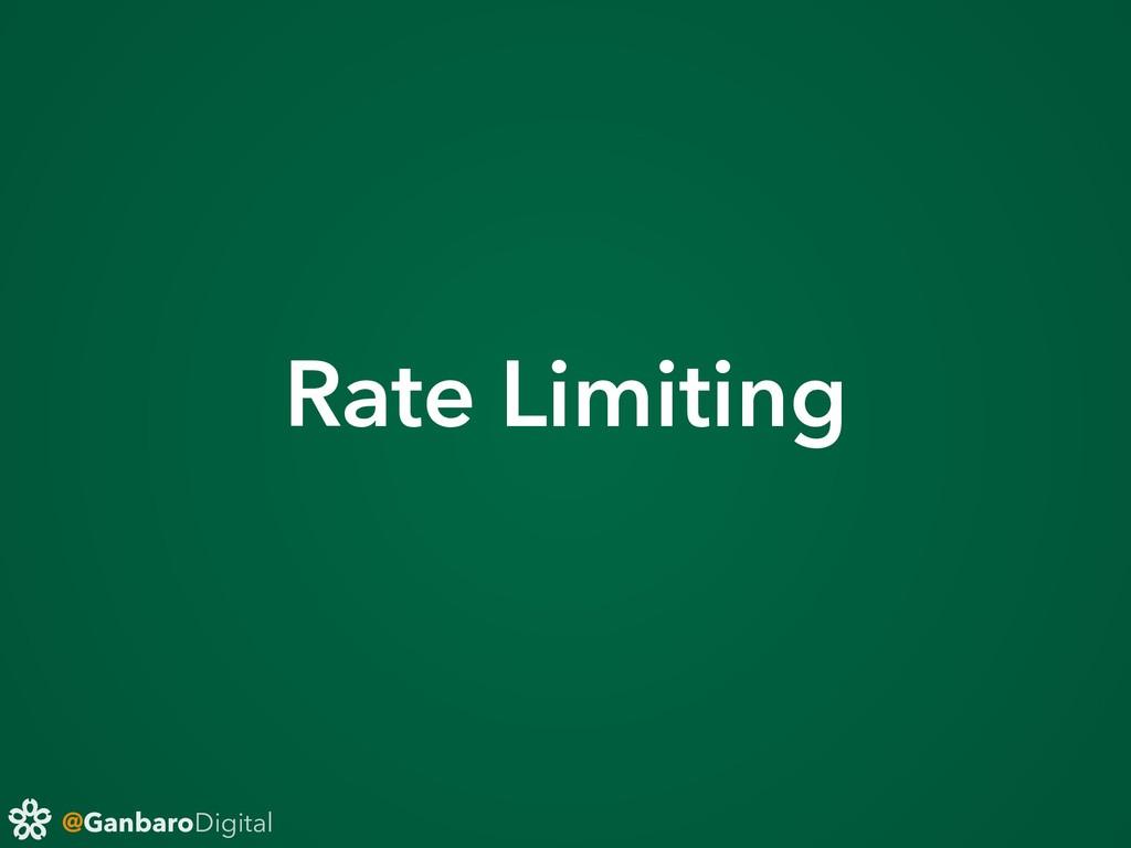@GanbaroDigital Rate Limiting
