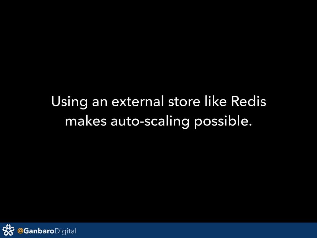 @GanbaroDigital Using an external store like Re...