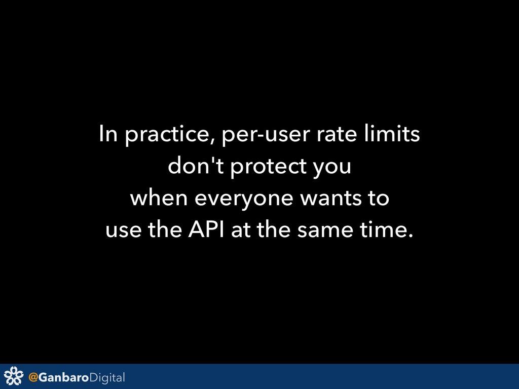 @GanbaroDigital In practice, per-user rate limi...