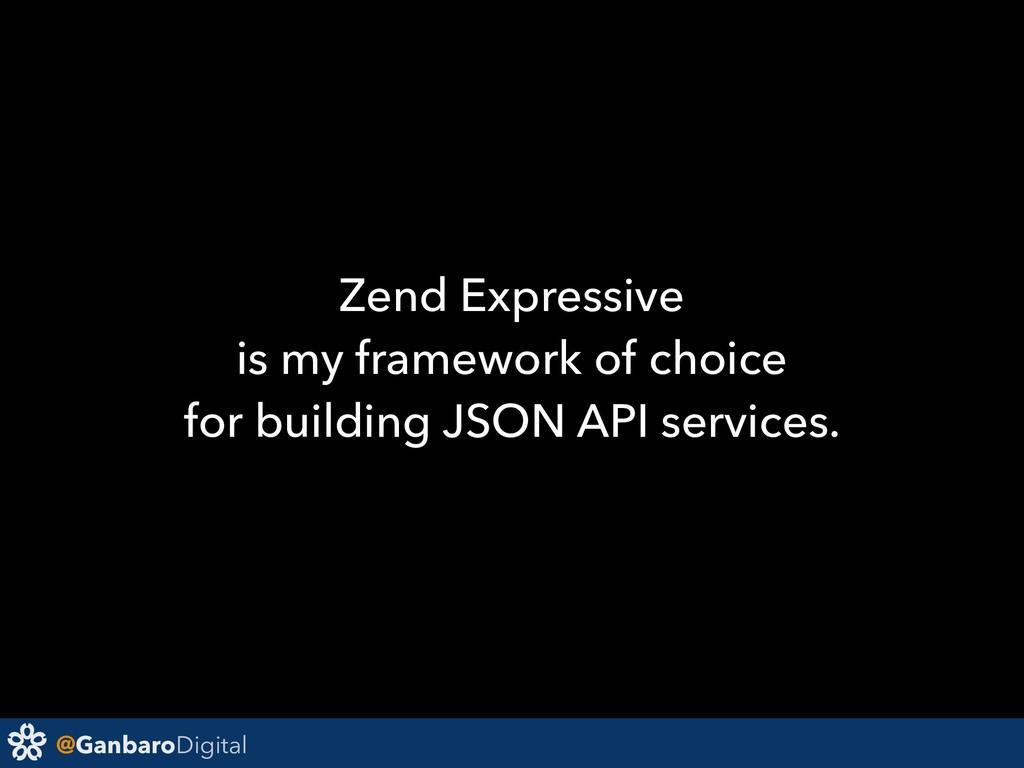 @GanbaroDigital Zend Expressive is my framework...