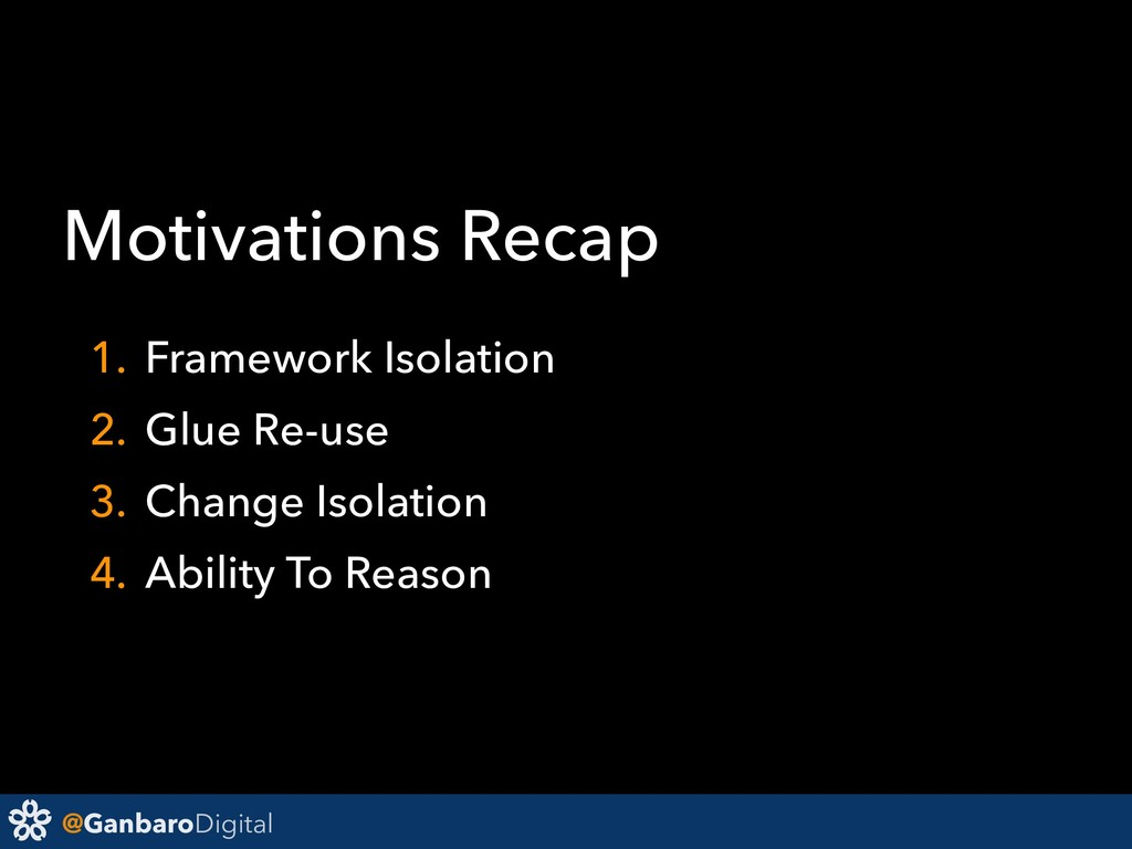 @GanbaroDigital Motivations Recap 1. Framework ...
