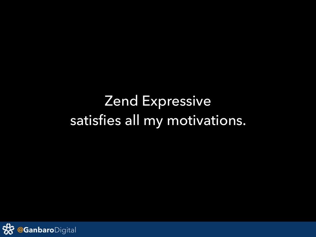 @GanbaroDigital Zend Expressive satisfies all my...