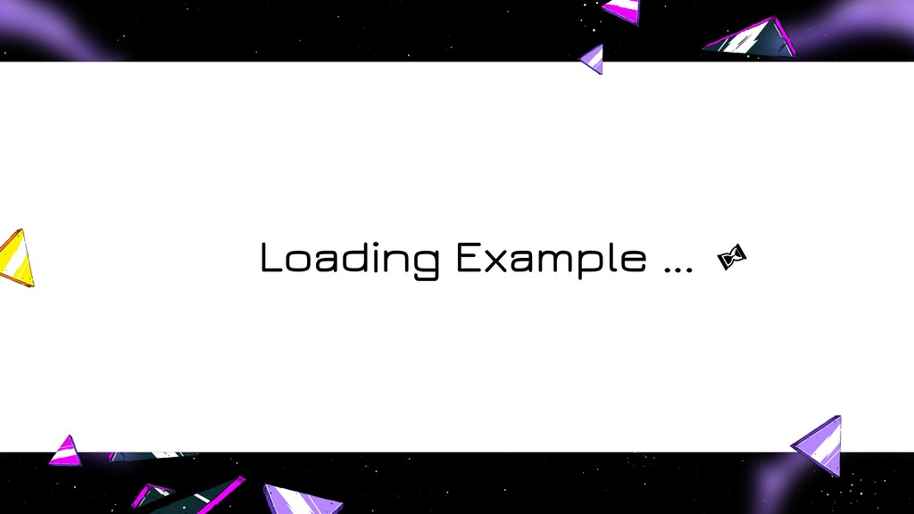 Loading Example ...