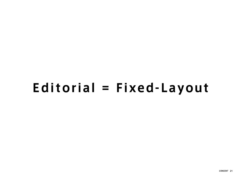 Edi torial = Fixed-Layout 21