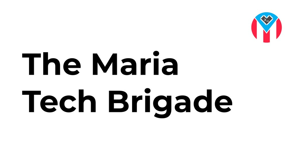 The Maria Tech Brigade