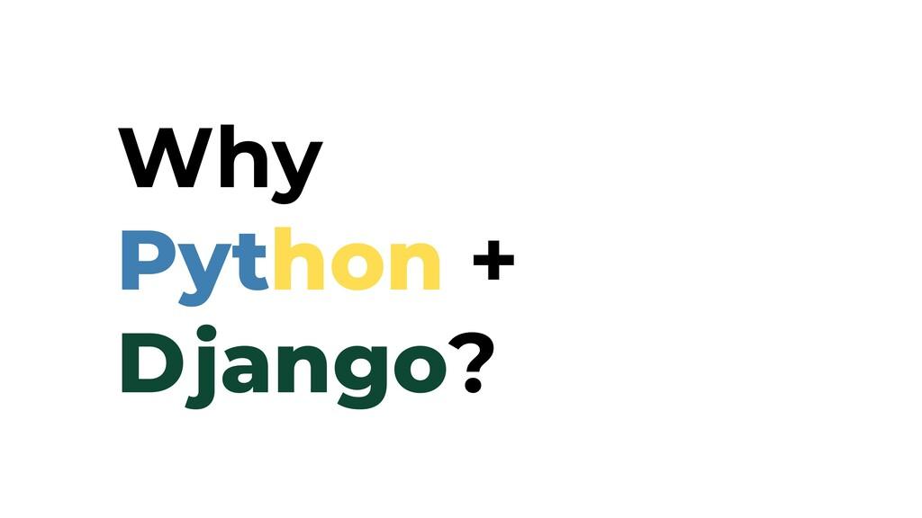 Why Python + Django?