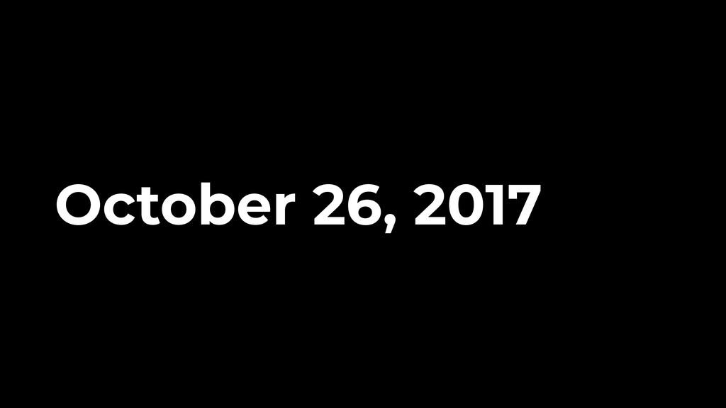 October 26, 2017