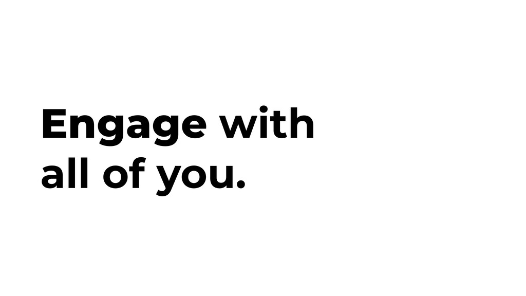 Engage with all of you.