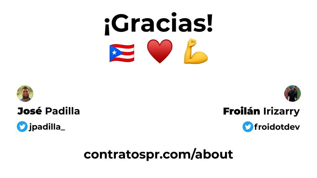 ¡Gracias! José Padilla jpadilla_ Froilán Irizar...