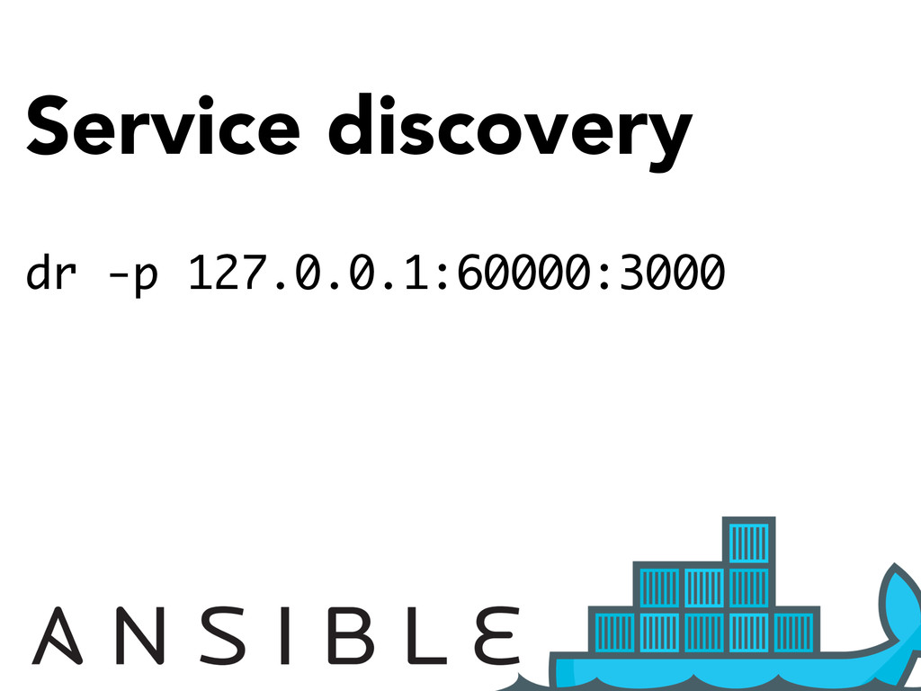 Service discovery dr -p 127.0.0.1:60000:3000 SO...