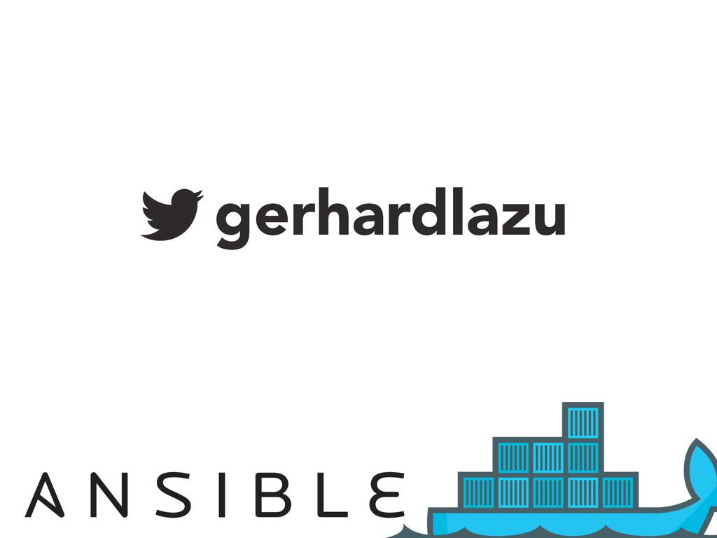 gerhardlazu