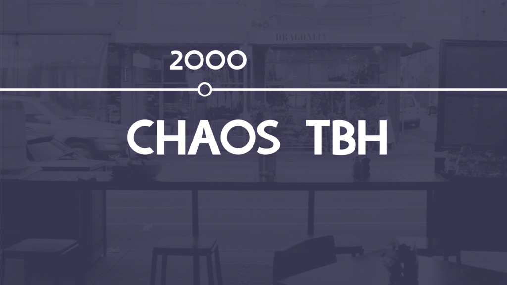 2000 CHAOS TBH