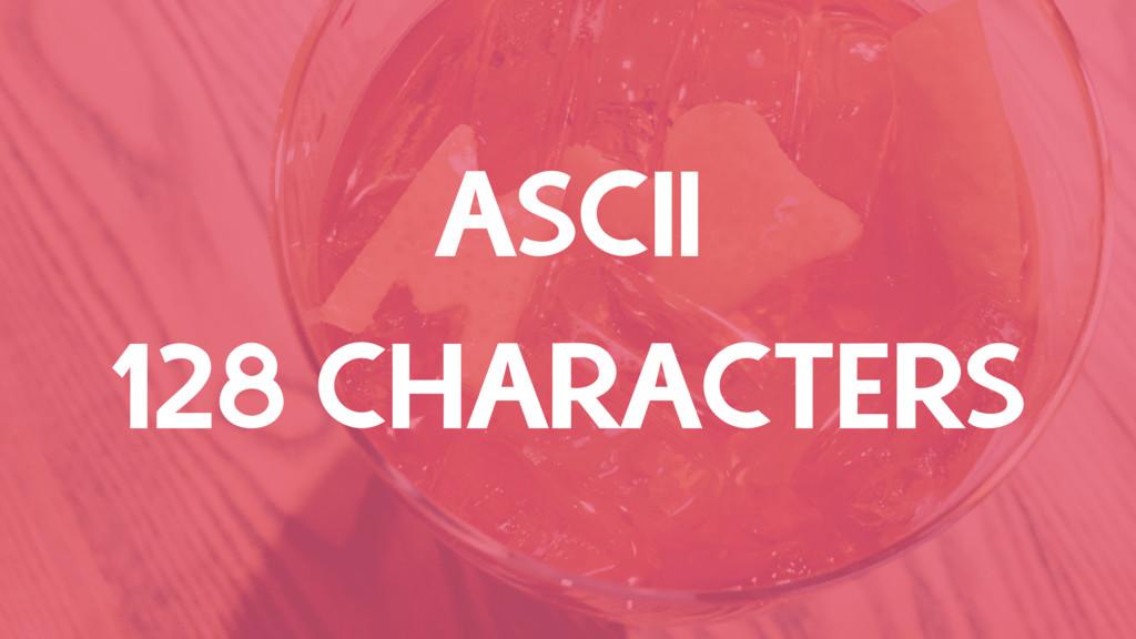 ASCII 128 CHARACTERS