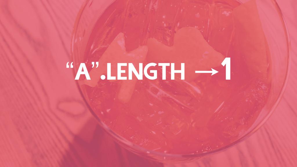 """""""A"""".LENGTH 1"""