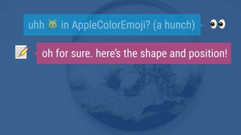 uhh  in AppleColorEmoji? (a hunch)  oh for sur...