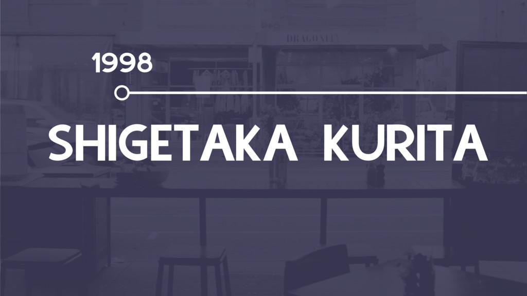 1998 SHIGETAKA KURITA