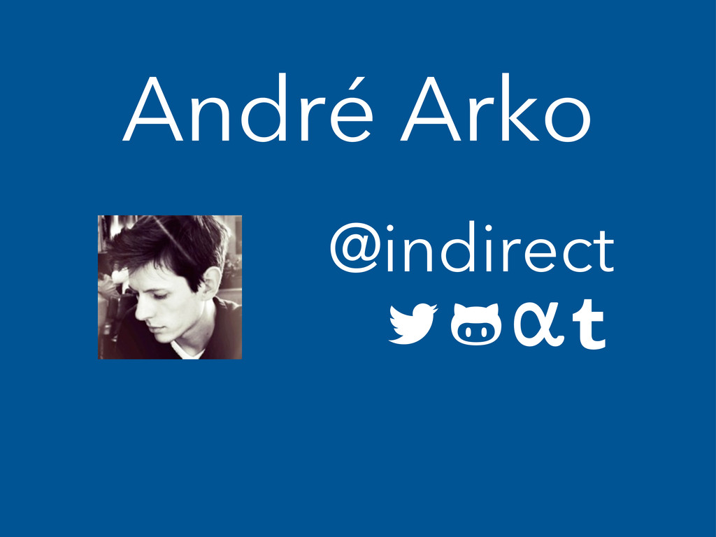 André Arko @indirect   