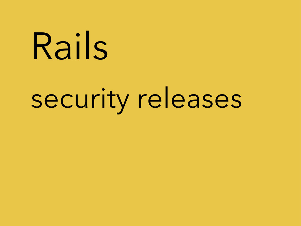 Rails security releases