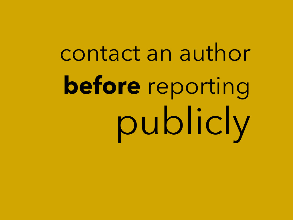 publicly contact an author before reporting