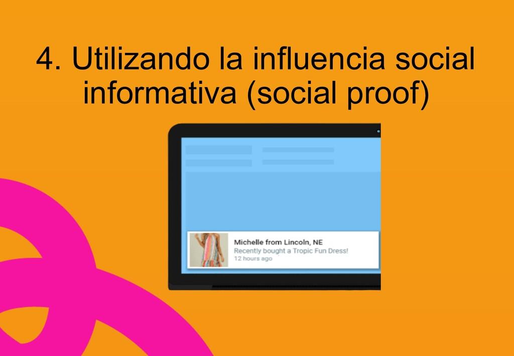 4. Utilizando la influencia social informativa ...