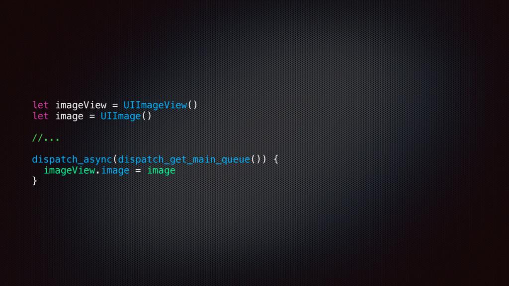 let imageView = UIImageView() let image = UIIma...