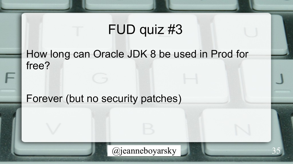 @jeanneboyarsky FUD quiz #3 How long can Oracle...