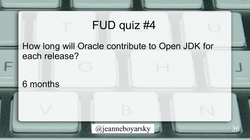 @jeanneboyarsky FUD quiz #4 How long will Oracl...