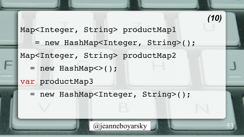 @jeanneboyarsky Map<Integer, String> productMap...