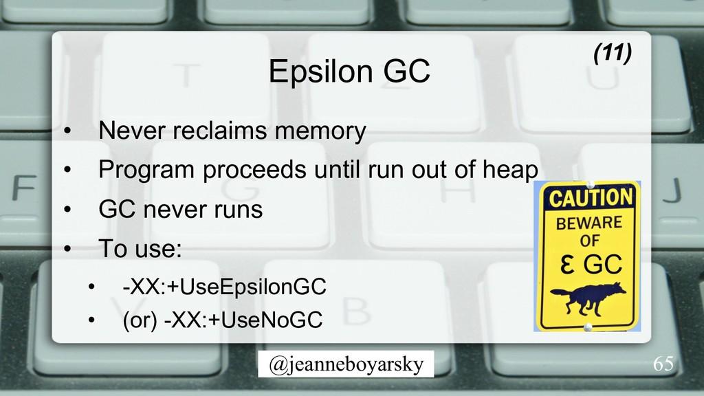 @jeanneboyarsky Epsilon GC (11) • Never reclai...