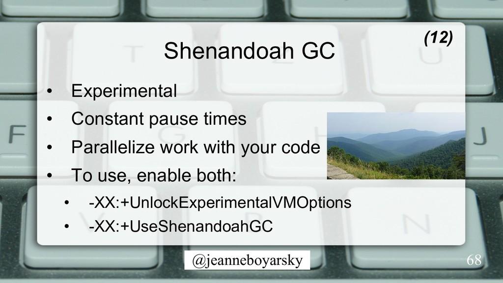 @jeanneboyarsky Shenandoah GC (12) • Experimen...