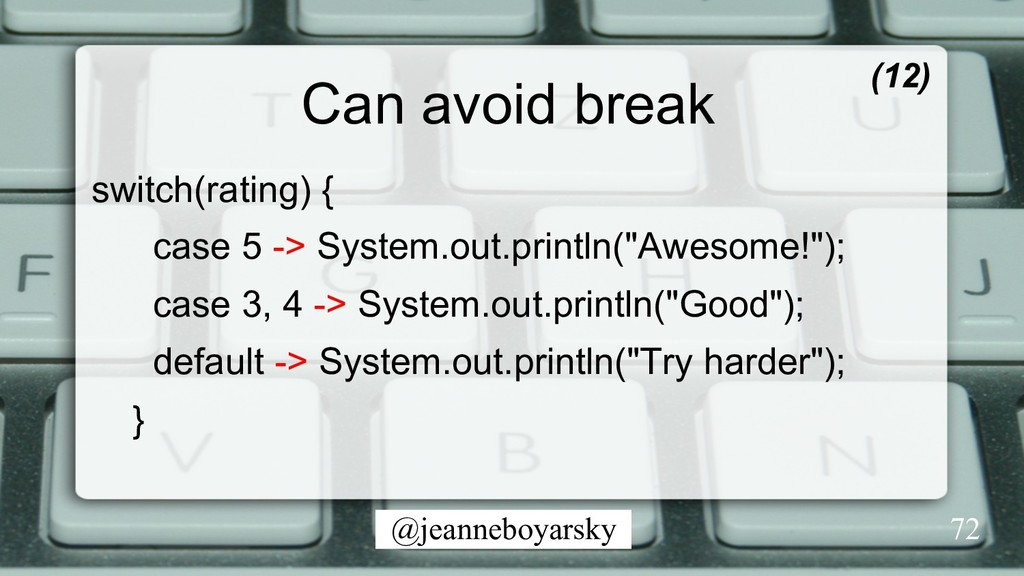 @jeanneboyarsky Can avoid break (12) 72 switch(...