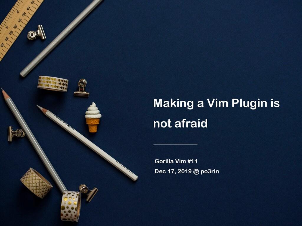 Making a Vim Plugin is not afraid Gorilla Vim #...