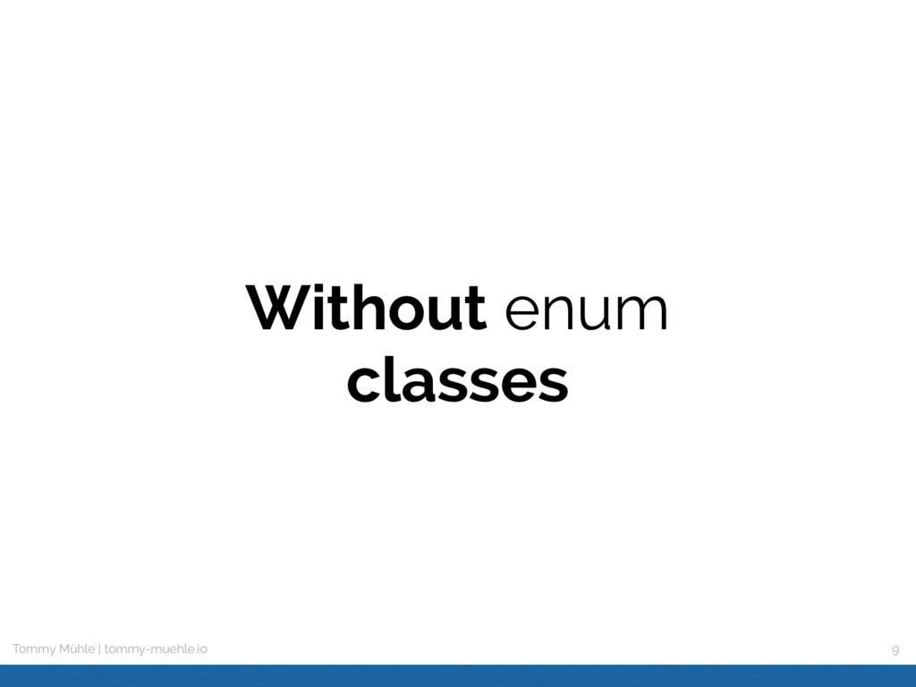 Tommy Mühle | tommy-muehle.io Without enum clas...