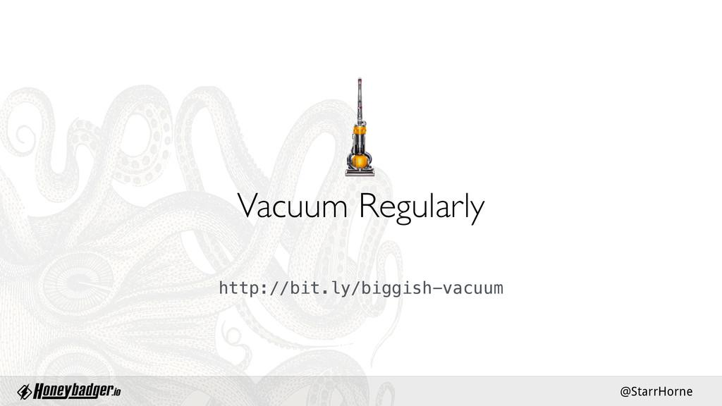 @StarrHorne Vacuum Regularly http://bit.ly/bigg...