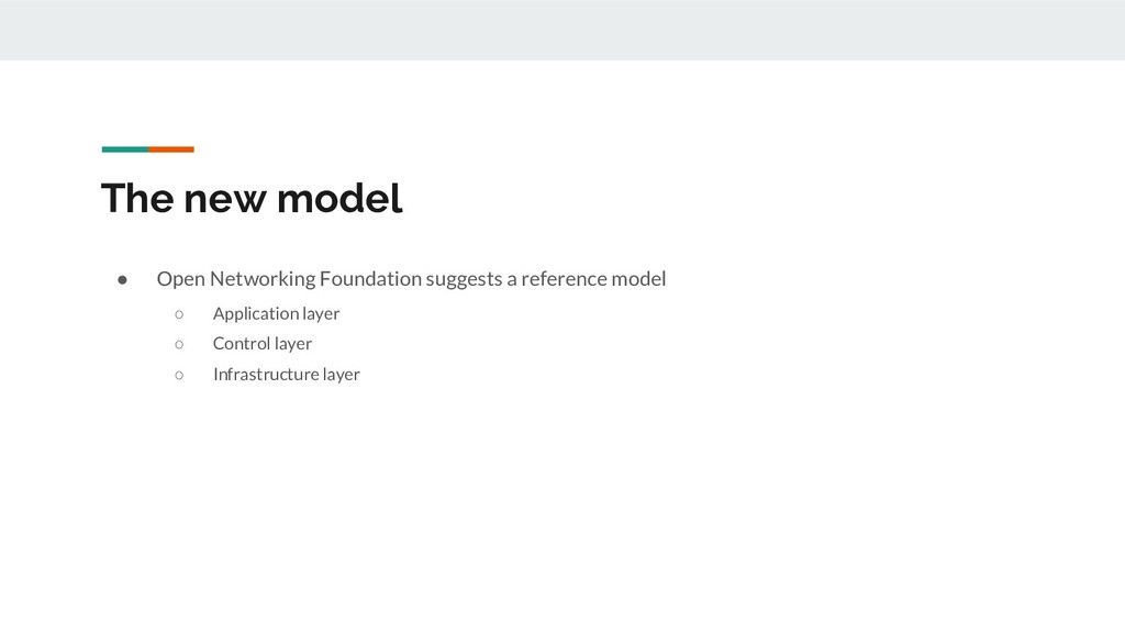 The new model ● Open Networking Foundation sugg...