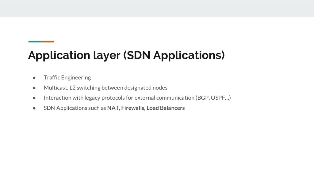 Application layer (SDN Applications) ● Traffic ...