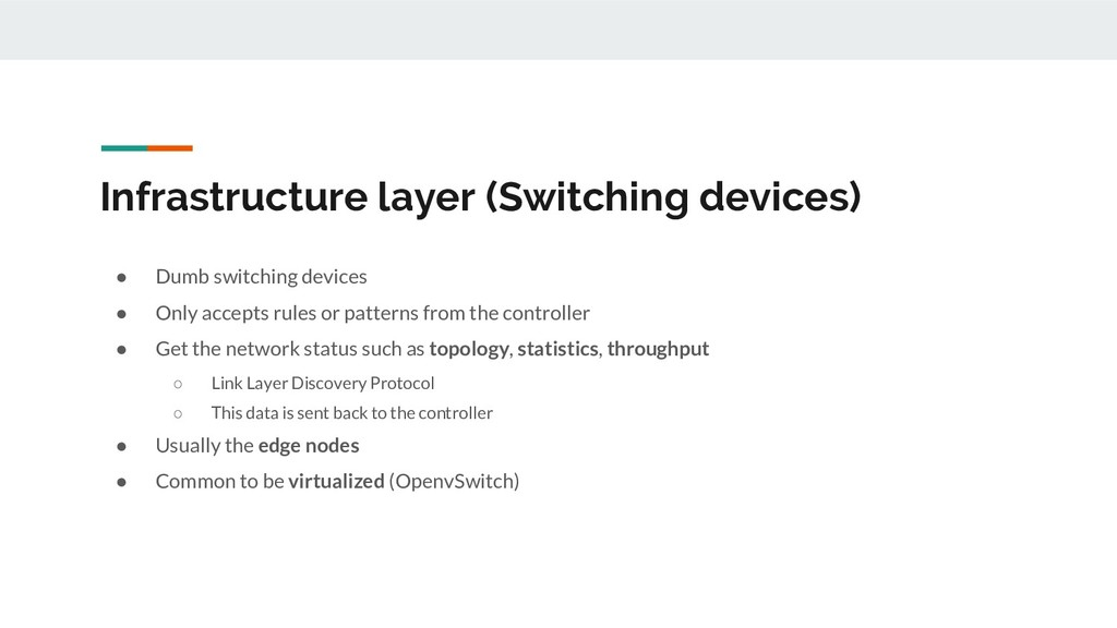 Infrastructure layer (Switching devices) ● Dumb...