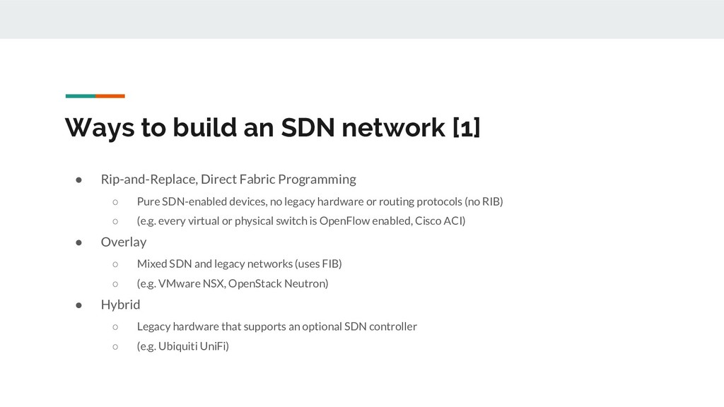 Ways to build an SDN network [1] ● Rip-and-Repl...
