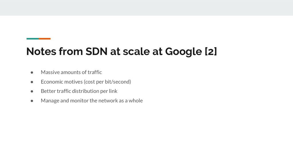Notes from SDN at scale at Google [2] ● Massive...