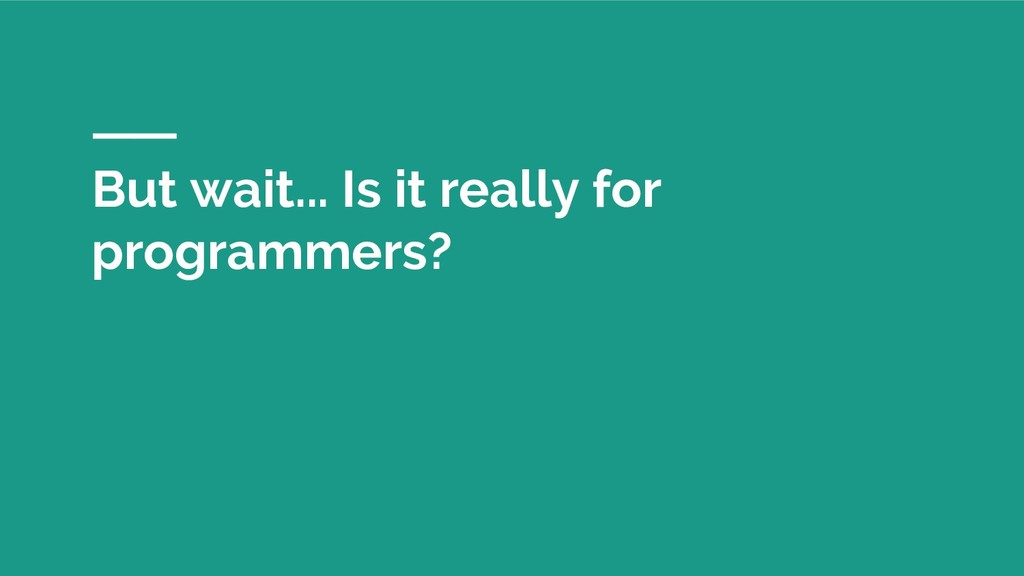 But wait... Is it really for programmers?