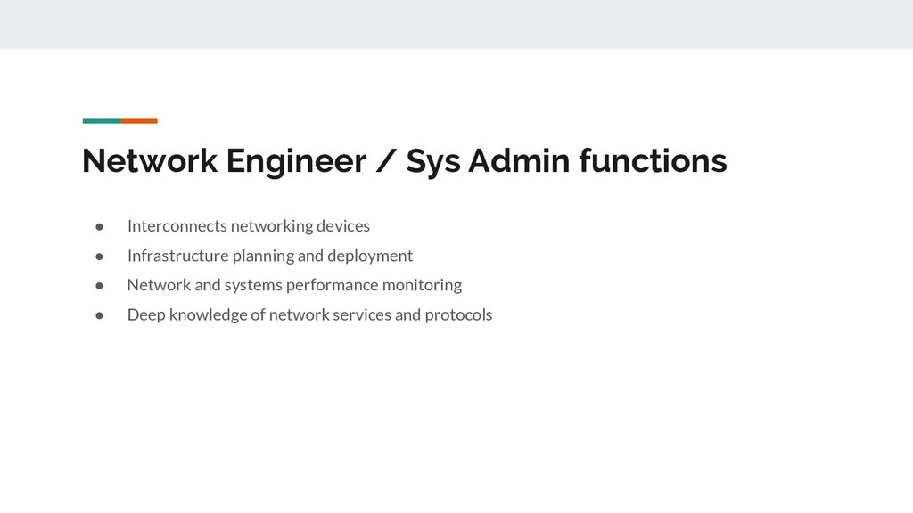 Network Engineer / Sys Admin functions ● Interc...
